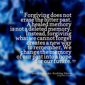 29005-forgiving-does-not-erase-the-bitter-past-a-healed-memory-is