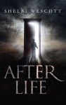 After Life – Shelbi Wescott