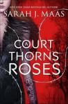 A Court Of Thorns And Roses – Sarah J. Maas 4.5 Star Review